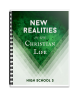 High School 3: New Realities in the Christian Life